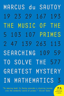 9780062064011 - The Music of the Primes: Searching to Solve the Greatest Mystery in Mathematics