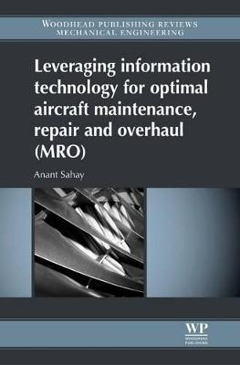 9780081016428 - Leveraging Information Technology for Optimal Aircraft Maintenance, Repair and Overhaul (MRO)