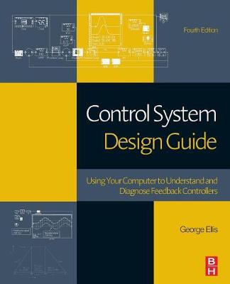 9780128102411 - Control System Design Guide: Using Your Computer to Understand and Diagnose Feedback Controllers