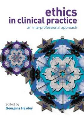 9780132018272 - Ethics in clinical practice: an inter-professional approach