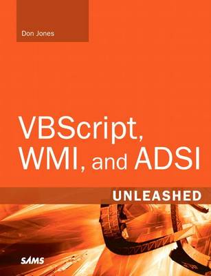 9780132715614 - VBScript, WMI, and ADSI Unleashed
