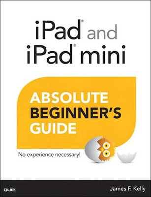 9780133384642 - iPad and iPad mini Absolute Beginner's Guide