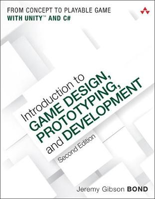 9780134659862 - Introduction to Game Design, Prototyping, and Development