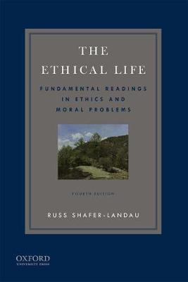 9780190631314 - The Ethical Life: Fundamental Readings in Ethics and Contemporary Moral Problems