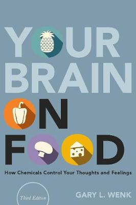 9780190932794 - Your Brain on Food: How Chemicals Control Your Thoughts and Feelings
