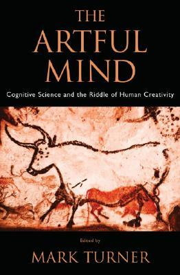 9780195306361 - The artful mind cognitive science and the riddle of human cr eativity