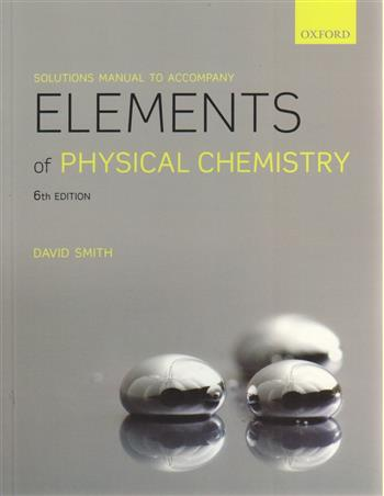 9780199674497 - Solutions manual to accompany elements of physical chemistry