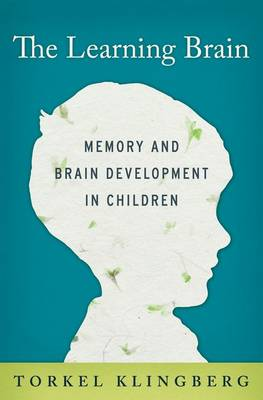 9780199917105 - The learning brain, memory and brain development in children