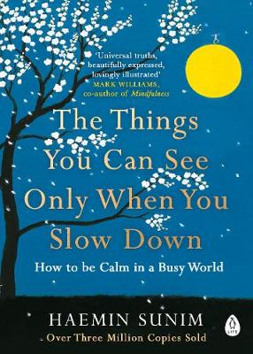 9780241340660 - The Things You Can See Only When You Slow Down: How to be Calm in a Busy World