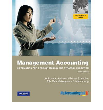 9780273769989 - Management accounting:information for decision-making and st rategy execution