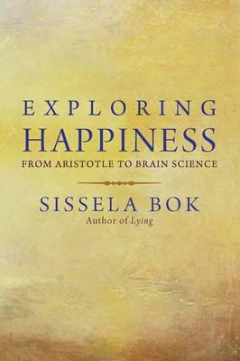 9780300178104 - Exploring happiness: from aristotle to brain science