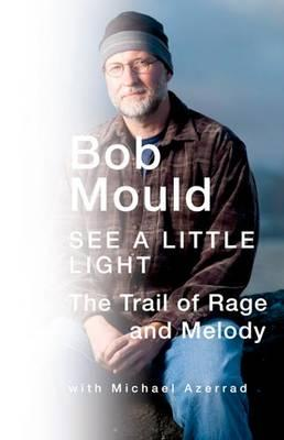 9780316045087 - See a little light: the trail of rage and melody