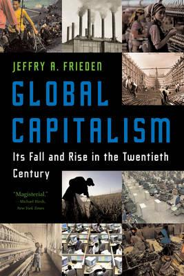 9780393329810 - Global Capitalism - It'S Fall And Rise In The Twentieth Century