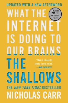 9780393357820 - The Shallows: What the Internet Is Doing to Our Brains