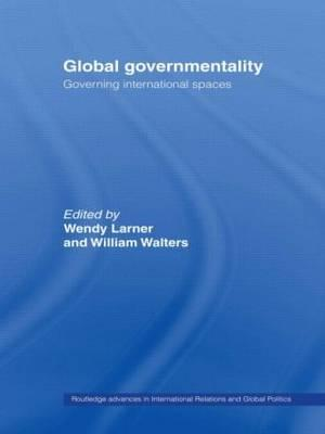 9780415406802 - Global Governmentality: Governing International Spaces