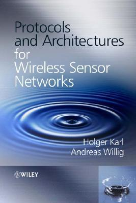 9780470095102 - Protocols and architectures for wireless sensor networks