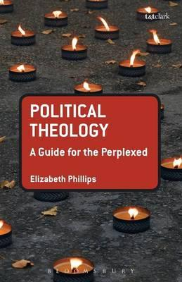 9780567263544 - Political theology: a guide for the perplexed