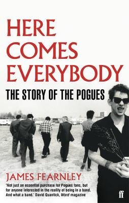 9780571253975 - Here Comes Everybody: The Story of the Pogues