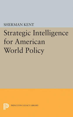 9780691624044 - Strategic Intelligence for American World Policy