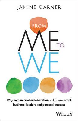 9780730318491 - From Me to We: Why Commercial Collaboration is the Key to Future Proofing Business, Leadership and Personal Success