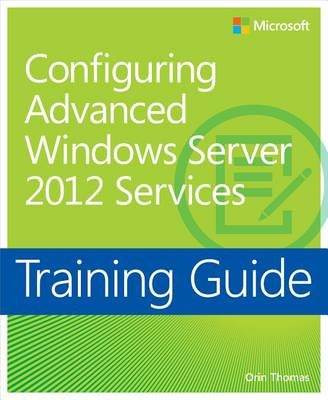9780735674219 - Training Guide Configuring Windows Server 2012 Advanced Services (MCSA)