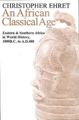 9780813920573 - An African Classical Age: Eastern and Southern Africa in World History 1000B.C. to A.D.400