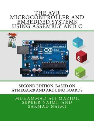 9780997925968 - The Avr Microcontroller and Embedded Systems Using Assembly and C: Using Arduino Uno and Atmel Studio