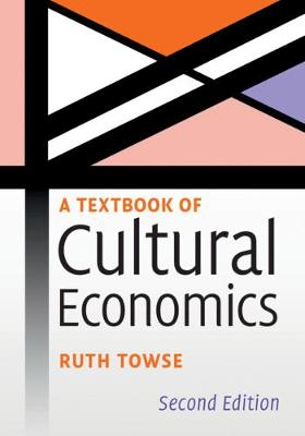 9781108432009 - A Textbook of Cultural Economics