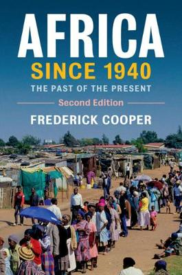 9781108727891 - Africa since 1940: The Past of the Present