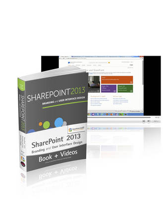9781118819050 - SharePoint 2013 Branding and UI Book and SharePoin t-videos.com Bundle
