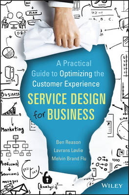 9781118988923 - Service Design for BusinessA Practical Guide to Optimizing the Customer Experience