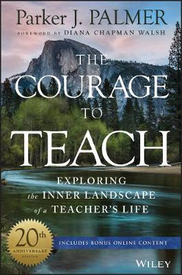 9781119413042 - The Courage to Teach: Exploring the Inner Landscape of a Teacher's Life