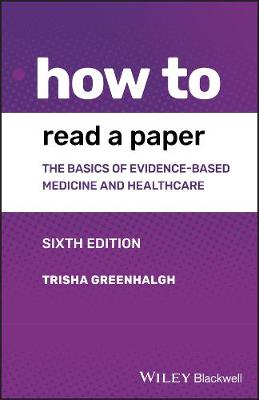 9781119484745 - How to Read a Paper: The Basics of Evidence-based Medicine and Healthcare