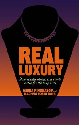 9781137395566 - Real Luxury: How Luxury Brands Can Create Value for the Long Term