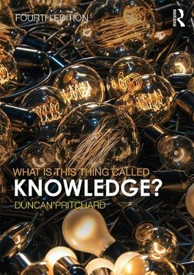 9781138225800 - What is this thing called Knowledge?
