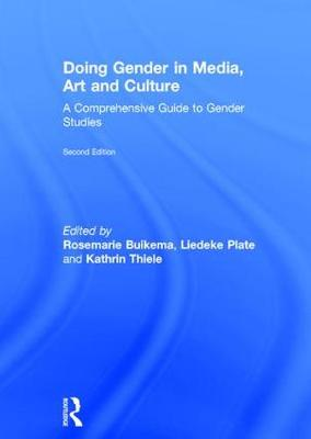 9781138288256 - Doing Gender in Media, Art and Culture: A Comprehensive Guide to Gender Studies