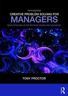 9781138312388 - Creative Problem Solving for Managers: Developing Skills for Decision Making and Innovation