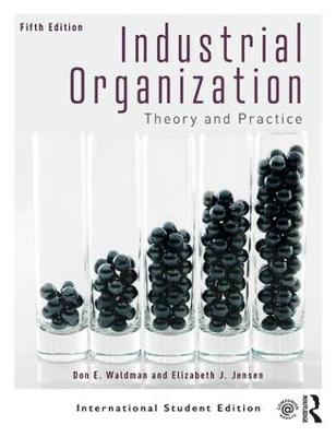 9781138394278 - Industrial Organization: Theory and Practice (International Student Edition)