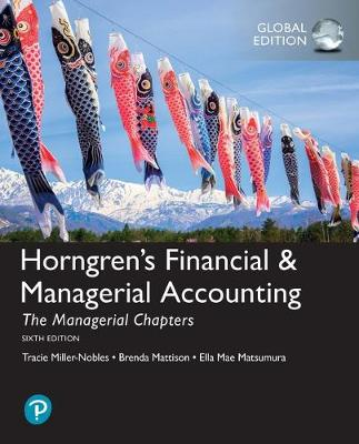 9781292246260 - Horngren's Financial & Managerial Accounting, The Managerial Chapters, Global Edition