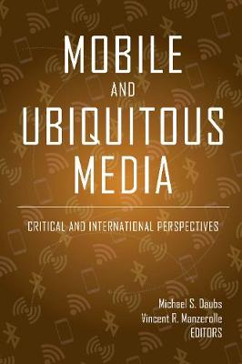 9781433146367 - Mobile and Ubiquitous Media: Critical and International Perspectives