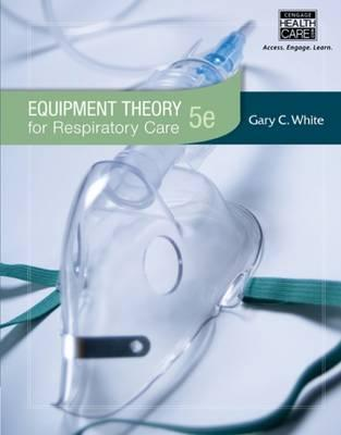 9781439059593 - Equipment Theory For Respiratory Care 5E