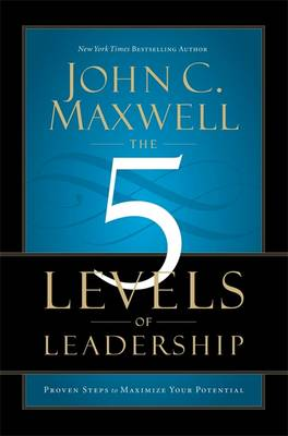 9781444790627 - The 5 Levels of Leadership: Proven Steps to Maximise Your Potential