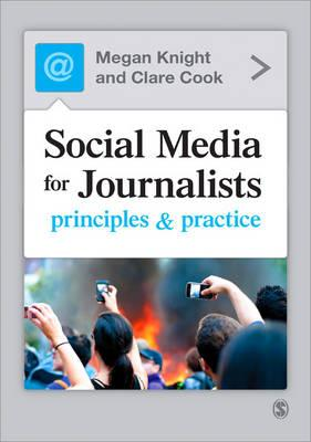 9781446211137 - Social media for journalists principles and practice