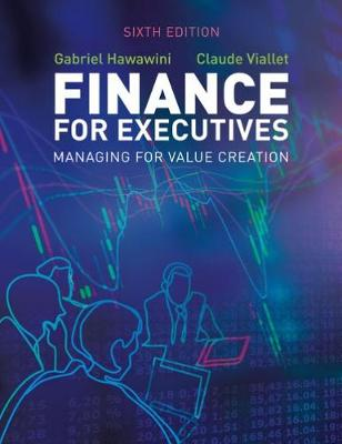 9781473749245 - Finance for Executives: Managing for Value Creation