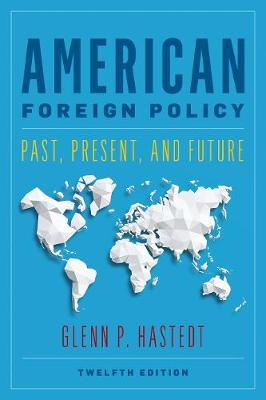 9781538136126 - American Foreign Policy: Past, Present, and Future
