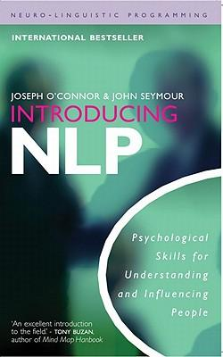 9781573244985 - Introducing NLP: Psychological skills for understanding and influencing people