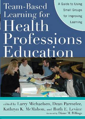 9781579222482 - Team-Based Learning for Health Professions Education A Guide to Using Small Groups for Improving Learning