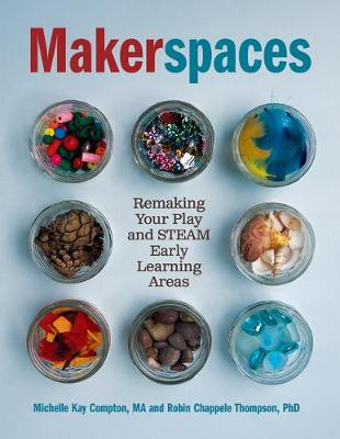 9781605547138 - Makerspaces: Remaking Your Play and Steam Early Learning Areas