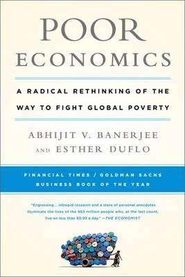 9781610390934 - Poor economics a radical rethinking of the way to fight global poverty