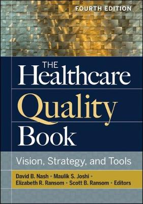 9781640550537 - The Healthcare Quality Book: Vision, Strategy, and Tools